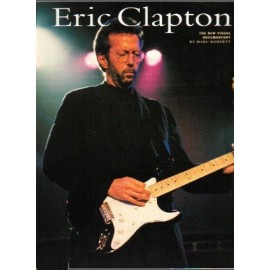 Eric Clapton - The new visual documentary