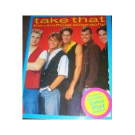 Take That - The unofficial biography