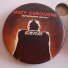 Badge Ozzy Osbourne - Retirement sucks